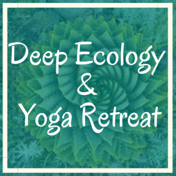 Deep Ecology & Yoga Retreat