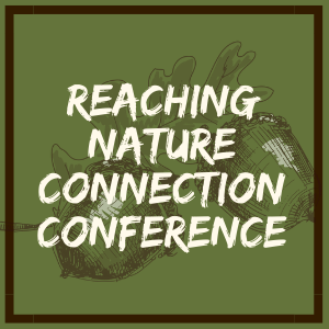Reaching Nature Connection Conference
